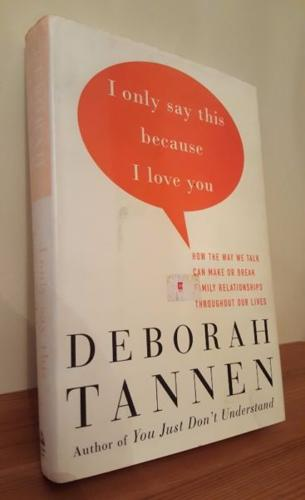 I Only Say This Because I love You by Deborah Tannen