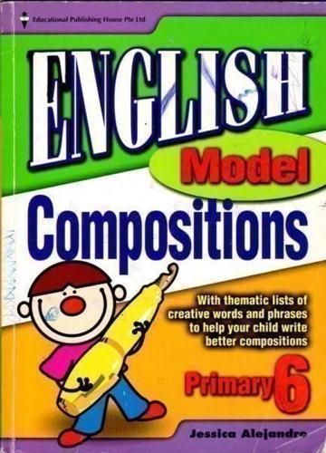 Primary 6 English Model Compositions Jessica Alejandro