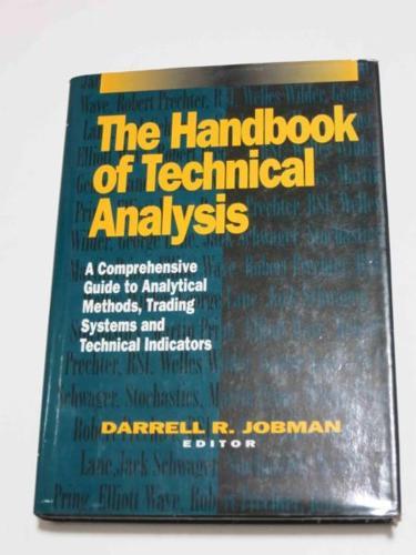 The Handbook of Technical Analysis by Darrell R. Jobman