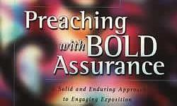 Christian Preaching with Bold Assurance: A Solid and