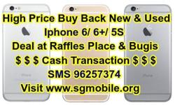 High Price Buy Back New & Used Iphone 6/ 6 plus & 5S.